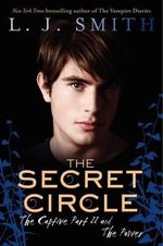 The Secret Circle : The Captive Part II and The Power : The Secret Circle Series - L. J. Smith