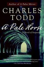 A Pale Horse : A Novel of Suspense - Charles Todd