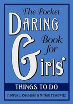 The Pocket Daring Book for Girls : Things to Do - Andrea J. Buchanan