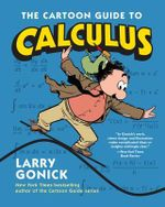 The Cartoon Guide to Calculus : Cartoon Guide Series - Larry Gonick
