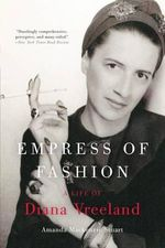 Empress of Fashion : A Life of Diana Vreeland - Amanda MacKenzie Stuart
