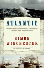 Atlantic :  Great Sea Battles, Heroic Discoveries, Titanic Storms, and a Vast Ocean of a Million Stories - Simon Winchester