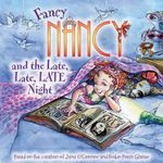 Fancy Nancy and the Late, Late, Late Night - Jane O'Connor