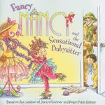 Fancy Nancy and the Sensational Babysitter : Fancy Nancy - Jane O'Connor