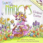 Fancy Nancy's Elegant Easter : Fancy Nancy Ser. - Jane O'Connor