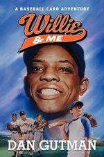 Willie & Me : Baseball Card Adventures - Dan Gutman