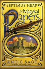 The Magykal Papers : Septimus Heap Series : Book 5 - Angie Sage