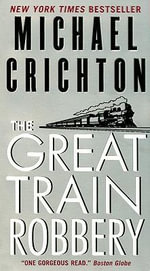 The Great Train Robbery (USA EDITION) - Michael Crichton