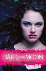 Dark of the Moon : Dark Guardian - Rachel Hawthorne