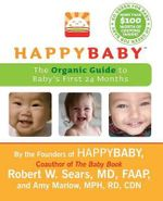 Happybaby : The Organic Guide to Baby's First 24 Months - Robert Sears