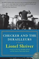 Checker and the Derailleurs - Lionel Shriver