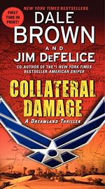 Collateral Damage : A Dreamland Thriller - Dale Brown