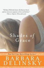 Shades of Grace :  A Novel a Novel - Barbara Delinsky