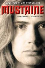 Mustaine : A Heavy Metal Memoir - Dave Mustaine