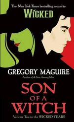 Son of a Witch : Wicked Years Series : Book 2 - Gregory Maguire