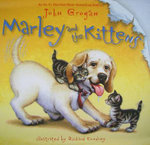 Marley and the Kittens - John Grogan