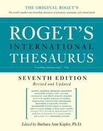 Roget's International Thesaurus : 7th Edition - Barbara Ann Kipfer