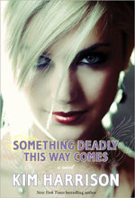 Something Deadly This Way Comes - Kim Harrison
