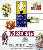 Don't Know Much about the Presidents : Don't Know Much About...(Paperback) - Kenneth C Davis