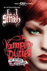 Midnight : The Vampire Diaries : The Return : Book 3 - L J Smith