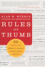 Rules of Thumb : 52 Truths for Winning at Business without Losing Your Self - Alan Webber