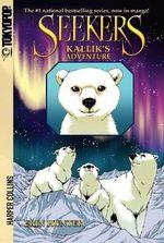 Kallik's Adventure : Seekers Manga Series : Book 2 - Dan Jolley