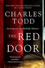 The Red Door : An Inspector Rutledge Mystery - Charles Todd