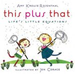 This Plus That : Life's Little Equations - Amy Krouse Rosenthal