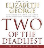 Two of the Deadliest CD : Two of the Deadliest CD - Elizabeth A George