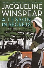 A Lesson in Secrets : A Maisie Dobbs Novel - Jacqueline Winspear