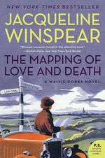 The Mapping of Love and Death : A Maisie Dobbs Novel - Jacqueline Winspear