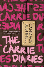 The Carrie Diaries : Carrie Diaries (Hardcover) - Candace Bushnell