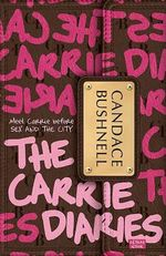 The Carrie Diaries : Carrie Diaries (Quality) - Candace Bushnell