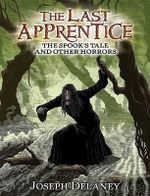 The Spook's Tale and Other Horrors : The Last Apprentice Series - Joseph Delaney