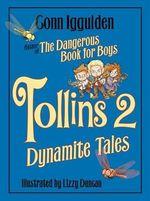 Tollins 2 : Dynamite Tales - Conn Iggulden