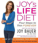 Joy's Life Diet : Four Steps to Thin Forever - Joy Bauer