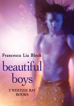 Beautiful Boys : Two Weetzie Bat Books - Francesca Lia Block