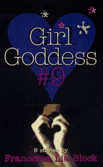 Girl Goddess #9 : Nine Stories - Francesca Lia Block