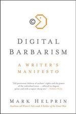 Digital Barbarism : A Writer's Manifesto - Mark Helprin