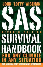 SAS Survival Handbook - Revised Edition : For Any Climate, in Any Situation - John 'Lofty' Wiseman