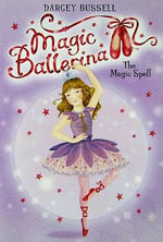 The Magic Spell : Magic Ballerina Series : Book 2 - Darcey Bussell