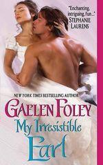 My Irresistible Earl : Inferno Club Series : Book 3 - Gaelen Foley