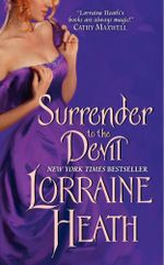 Surrender to the Devil: Scoundrels of St James 3 :  Scoundrels of St James 3 - Lorraine Heath