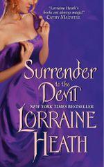 Surrender to the Devil: Scoundrels of St James 3 :  Scoundrels of St James 3 - Lorraine Heath