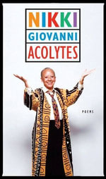Acolytes : Poems - Nikki Giovanni