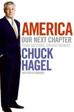 America : Our Next Chapter - Chuck Hagel
