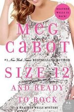 Size 12 and Ready to Rock : A Heather Wells Mystery : Book 4 - Meg Cabot