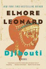 Djibouti :  A Novel a Novel - Elmore Leonard