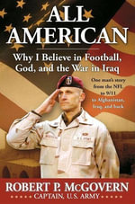 All American : Football, Faith, and Fighting for Freedom - Robert McGovern