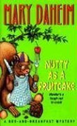 Nutty As a Fruitcake : Bed-and-Breakfast Mysteries - Mary Daheim